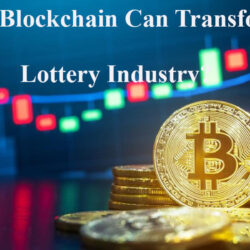 How Blockchain Lottery Platform Transform the Lottery Industry?