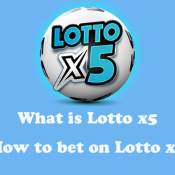 What is Lotto x5 and how to bet Lotto x5
