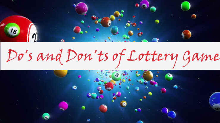Do's and Don'ts of Lottery Game