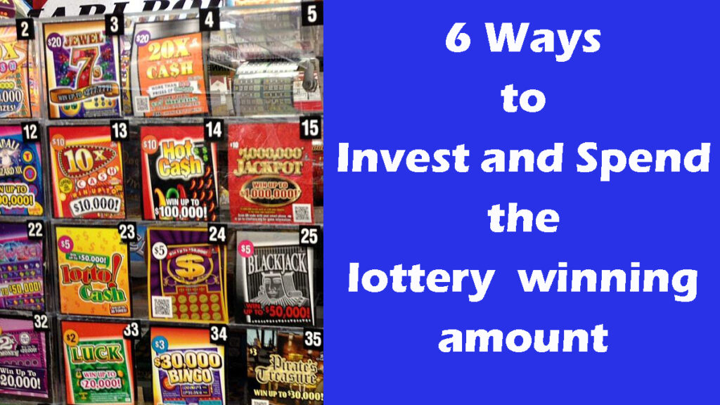 6 Ways to Invest and Spend the lottery winning amount