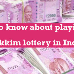 Tips to know about playing the Sikkim lottery