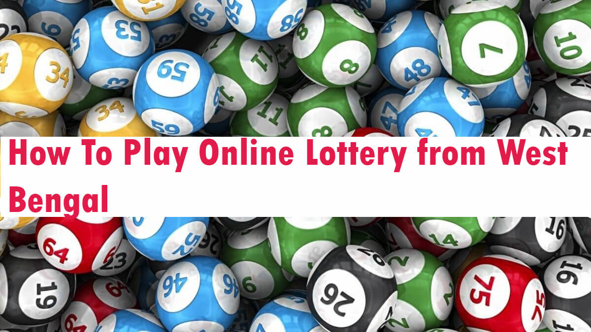 How To Play Online Lottery From West Bengal