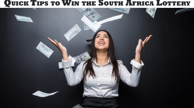 Quick Tips to Win the South Africa Lottery