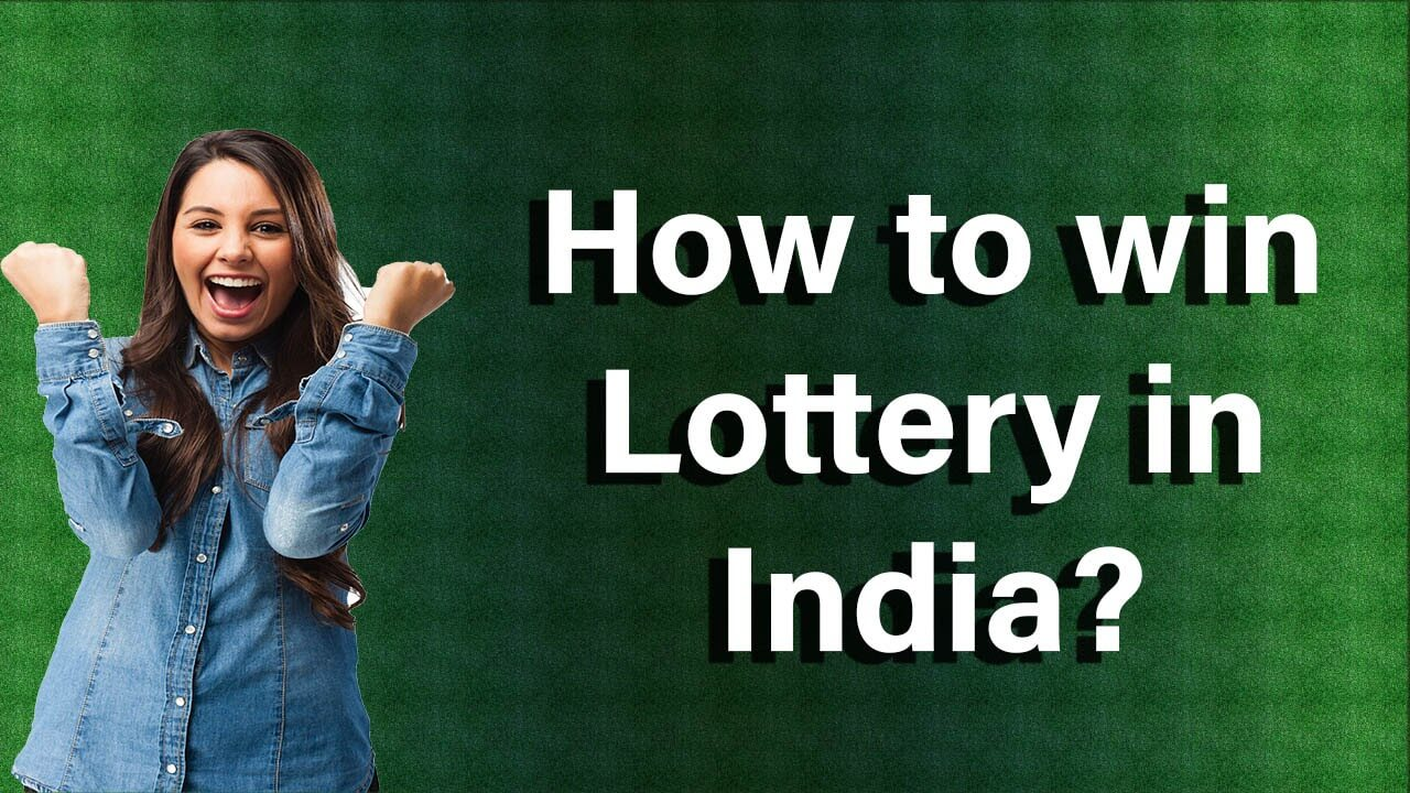 How to Win Lottery in India